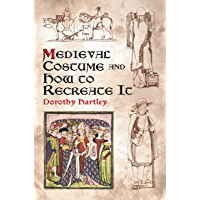 Medieval Costume and How to Recreate It (Dover Fashion and Costumes) (English Edition)