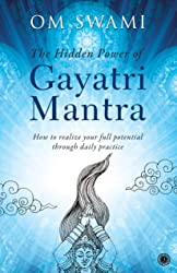 The Hidden Power of Gayatri Mantra