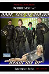 Beam Me Up: Dark Side of Heaven (Screenplay Series) Kindle Edition