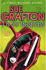T is for Trespass (Kinsey Millhone Alphabet series Book 20) Kindle Edition