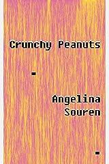 Crunchy Peanuts Kindle Edition