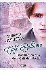 Café Bohème: Geschichten aus dem Café der Nacht Kindle Ausgabe