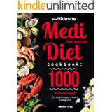 The Ultimate Mediterranean Diet Cookbook: 1000 Yum Recipes for Mediterranean Healthy Eating Style