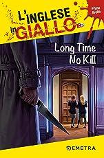 Long Time No Kill. L'inglese in giallo: primo livello