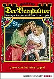 Der Bergdoktor 1954 - Heimatroman: Unser Kind hat seine Augen!