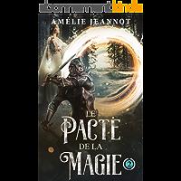 Le Pacte de la Magie: Tome 2