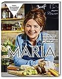Maria: gerne ohne Sterne: Lecker kochen mit den Lieblingsrezepten von Maria Groß