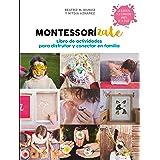 Montessorízate. Libro de actividades para disfrutar y conectar en familia: Libro de actividades para disfrutar y conectar en