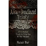 Alice in Deadland Trilogy (Alice, Books 1-3)