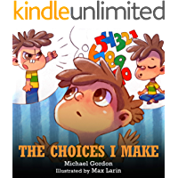 The Choices I Make: (Children's Books About Making Good Choices, Anger, Emotions Management, Kids Ages 3 5, Preschool, Kindergarten) (Self-Regulation Skills Book 14)