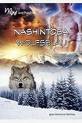 Nashintoba – Wolfsblau: Gay Romance Fantasy Kindle Ausgabe