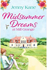 Midsummer Dreams at Mill Grange: an uplifting, feelgood romance (The Mill Grange Series Book 1) Kindle Edition