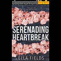 Serenading Heartbreak: A Rockstar Romance (English Edition)