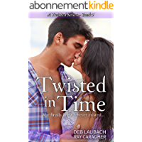 Twisted in Time: A Romance About Past Lives... (A Twisted Series Book 1) (English Edition)