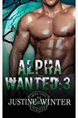 Alpha Wanted:3: Wanted Series:3 Kindle Edition