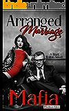 Arranged Marriage Mafia: A Dark Italian Novel (Mafia Romance Book 1)