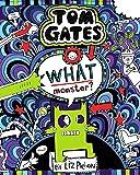 TOM GATES #15: WHAT MONSTER? (PB)