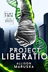 Project Liberatio (Project Renovatio Book 2) Kindle Edition