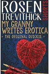 My Granny Writes Erotica (The Original Quickie) Kindle Edition