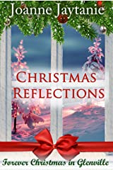 Christmas Reflections (Forever Christmas in Glenville Book 1) Kindle Edition