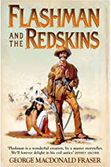 Flashman and the Redskins (The Flashman Papers, Book 6) Kindle Edition
