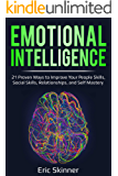 Emotional Intelligence: 21 Proven Ways to Improve Your People Skills, Social Skills, Relationships, and Self-Mastery (Emotional Intelligence 2.0 Book 1) (English Edition)