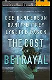 The Cost of Betrayal: Three Romantic Suspense Novellas (English Edition)