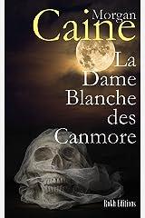 La Dame Blanche des Canmore Format Kindle