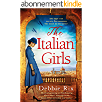 The Italian Girls: Absolutely gripping and heartbreaking World War 2 historical fiction (English Edition)