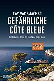 Gefährliche Côte Bleue: Ein Provence-Krimi mit Capitaine Roger Blanc