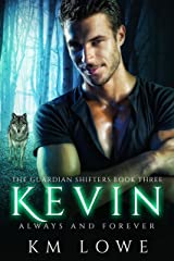 Kevin: Always And Forever (The Guardian Shifters Book 3) Kindle Edition