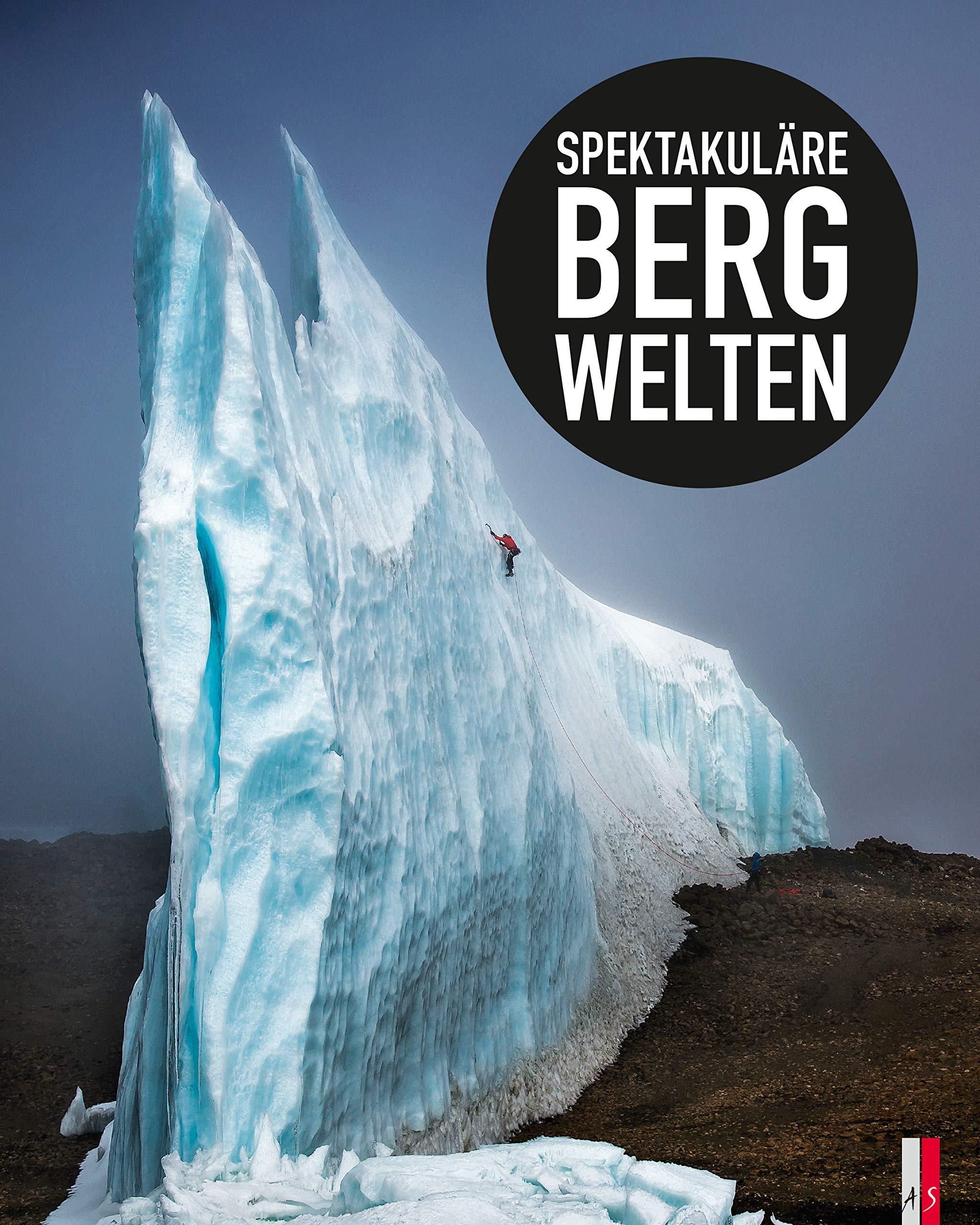 Spektakuläre Bergwelten (Fotografie)