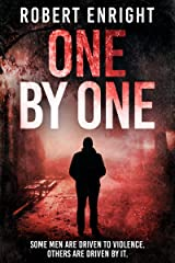 One by One: A brutal, gritty revenge thriller that you won't be able to put down. Kindle Edition