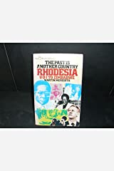 The Past is Another Country: Rhodesia, U.D.I.to Zimbabwe (Pan world affairs) Paperback