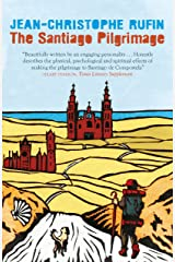 The Santiago Pilgrimage: Walking the Immortal Way (English Edition) Format Kindle