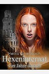 Hexeninternat: vier Jahre danach Kindle Ausgabe