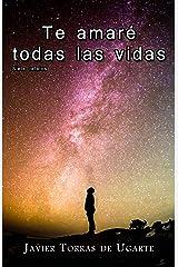 Te amaré todas las vidas: Siete relatos Versión Kindle
