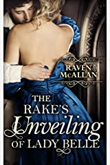 The Rake's Unveiling Of Lady Belle: A sweeping regency romance, perfect for fans of Netflix's Bridgerton! Kindle Edition
