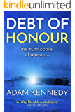 Debt of Honour: A gripping political thriller full of lies and murder (English Edition)