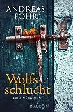 Wolfsschlucht: Kriminalroman (Ein Wallner & Kreuthner Krimi 6)