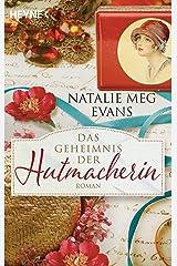 Das Geheimnis der Hutmacherin: Roman (German Edition) Kindle Edition