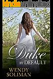 A Duke by Default: Dangerous Dukes Vol 3
