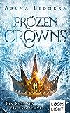 Frozen Crowns 1: Ein Kuss aus Eis und Schnee:   Magischer Fantasy-Liebesroman über eine verbotene Liebe ab 14 Jahren