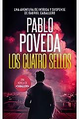 Los Cuatro Sellos: Una aventura de intriga y suspense de Gabriel Caballero (Series detective privado crimen y misterio nº 10) Versión Kindle