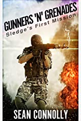 Gunners 'n' Grenades: Sledge's First Mission Kindle Edition