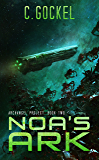 Noa's Ark: Archangel Project. Book Two (English Edition)