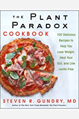 The Plant Paradox Cookbook: 100 Delicious Recipes to Help You Lose Weight, Heal Your Gut, and Live Lectin-Free (English Edition) Formato Kindle