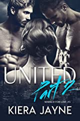 United Part 2 (Marked For Love Book 3) Kindle Edition
