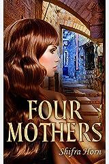 Four Mothers: Historical Fiction Novel (Women's Literature) Kindle Edition