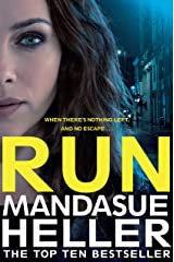Run: A Gritty and Gripping Crime Thriller. You'll be Hooked Kindle Edition